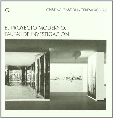El proyecto moderno. Pautas de investigación (M.A.M - Ideas Materials d'Arquitectura Moderna)