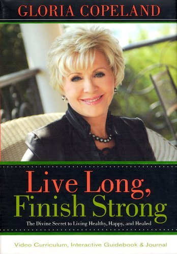 Live Long, Finish Strong Curriculum Kit by Gloria Copeland (2012-05-01)