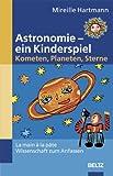 Astronomie - ein Kinderspiel.  Kometen, Planeten, Sterne: La main à la pâte - Wissenschaft zum Anfassen