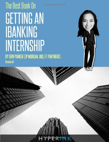 the-best-book-on-getting-an-ibanking-internship-written-by-a-former-banking-intern-at-ubs-jpmorgan-a