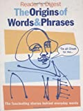 The Origins of Words and Phrases (Readers Digest)