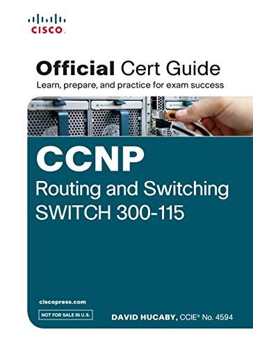 Ccnp Routing and Switching Switch 300 - 115 Official Cert Guide (With Dvd)