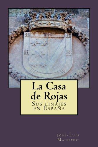La Casa de Rojas: Sus linajes en España