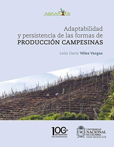 Adaptabilidad y persistencia de las formas de producción campesinas (Spanish Edition)