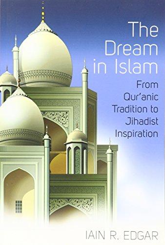 Download Epub Free English The Dream in Islam: From Qur'anic Tradition to Jihadist Inspiration PDF