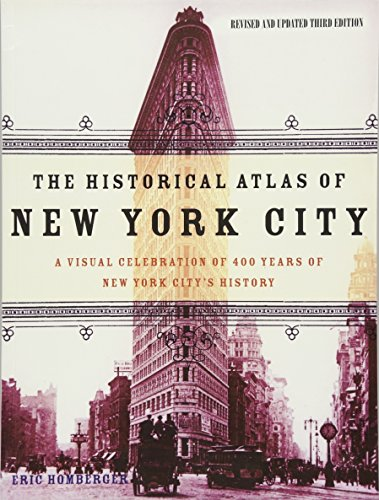 The Historical Atlas of New York City: A Visual Celebration of 400 Years of New York City's History por Dr Eric Homberger