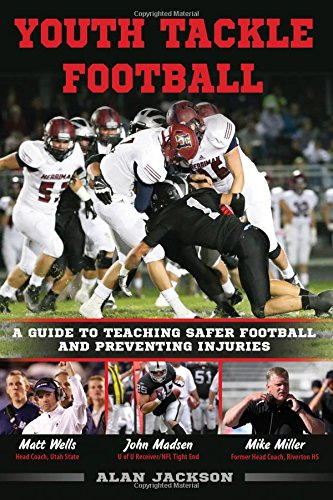 Youth Tackle Football: A Guide to Teaching Safer Football and Preventing Injuries