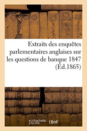 Extraits des enquêtes parlementaires anglaise, banque 1847
