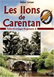 Les Lions de Carentan - Le Fallschirmjäger-Regiment 6
