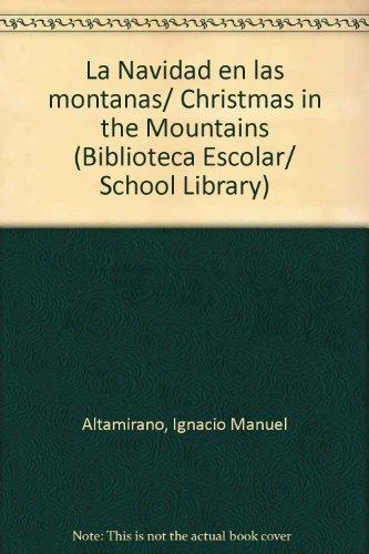 La Navidad en las montanas/Christmas in the Mountains