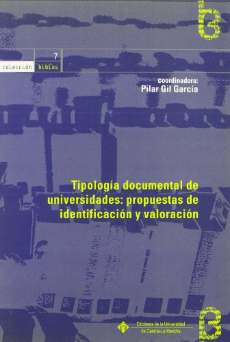 Tipología documental de universidades: propuestas de identificación y valoración (BIBLOS) por Pilar Gil García