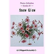 Photos Collection ― Garden Ⅳ ― Snow Glow (English Edition)
