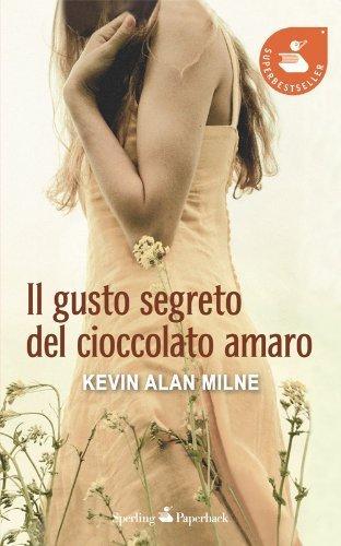 Il gusto segreto del cioccolato amaro (Super bestseller) di Milne, Kevin A. (2012) Tapa blanda