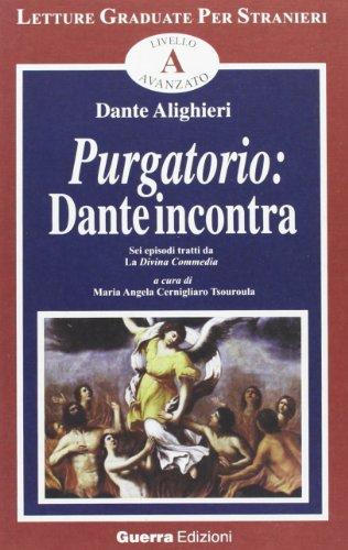 Purgatorio. Dante incontra. Sei episodi tratti da la Divina Commedia
