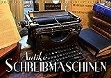 Antike Schreibmaschinen (Wandkalender 2019 DIN A4 quer): Nostalgische Bilder alter Schreibmaschinen erzählen die Geschichte der Schreibtechnik ... 14 Seiten (CALVENDO Hobbys)