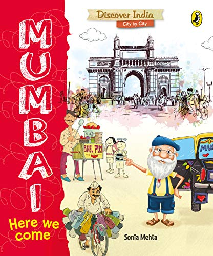 Mumbai, Here We Come (Discover India City by City)