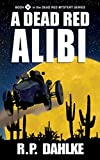 A Dead Red Alibi (Book 4) by RP Dahlke
