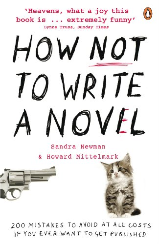 How NOT to Write a Novel: 200 Mistakes to avoid at All Costs if You Ever Want to Get Published Test