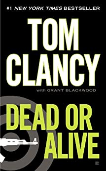 Dead or Alive (Jack Ryan, Jr. Series Book 2) (English Edition) von [Clancy, Tom, Blackwood, Grant]