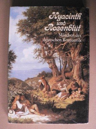 Hyacinth und Rosenblüt. Märchen der deutschen Romantik
