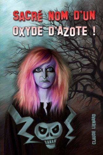 Sacre Nom d'un Oxyde d'Azote par Claude Lienard