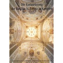 AH 72 - Die Restaurierung der Basilika St. Lorenz in Kempten (Arbeitshefte des Bayerischen Landesamtes für Denkmalpflege)
