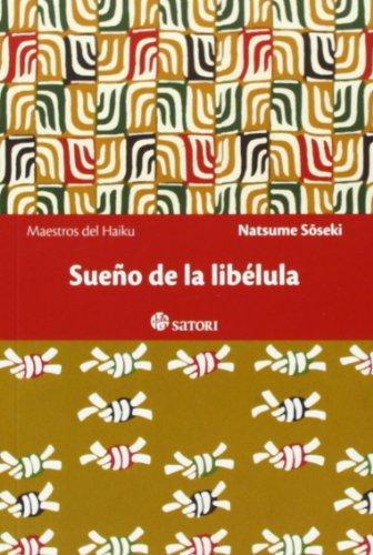 Sueño De La Libélula (Maestros del Haiku) por Soseki Natsume