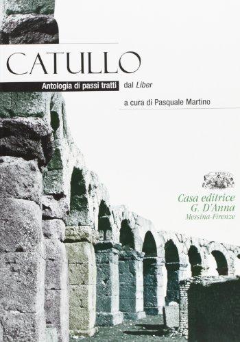 Catullo. Antologia di canti tratti dal Liber. Per i Licei e gli Ist. magistrali. Con espansione online