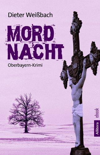 Buchseite und Rezensionen zu 'Mordnacht: Oberbayern-Krimi' von Dieter Weißbach