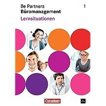 Be Partners - Büromanagement - Allgemeine Ausgabe: 1. Ausbildungsjahr: Lernfelder 1-4 - Lernsituationen: Arbeitsbuch mit CD-ROM