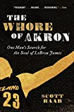 The Whore of Akron by Scott Raab (24-Apr-2012) Paperback