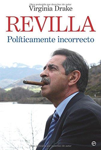 Revilla - politicamente incorrecto (Biografias Y Memorias)