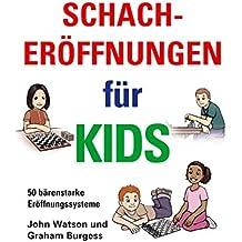 Schacheröffnungen für Kids (German Edition)