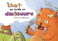 Le chat qui avala un dinosaure par  Anbleizdu