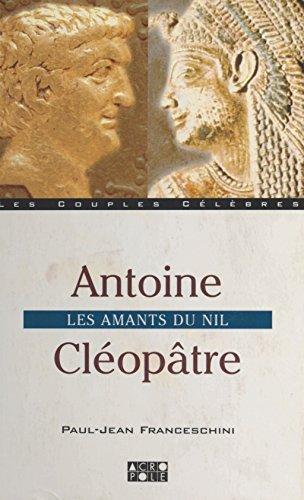 Antoine et Cléopâtre : Les Amants du Nil