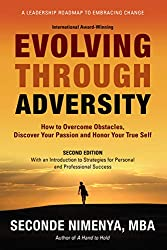 Evolving Through Adversity: How To Overcome Obstacles, Discover Your Passion, and Honor Your True Self (English Edition)