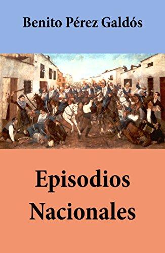 Episodios Nacionales (todas las series, con índice activo) por Benito Pérez Galdós