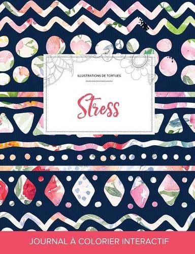 Journal de Coloration Adulte: Stress (Illustrations de Tortues, Floral Tribal) par Courtney Wegner