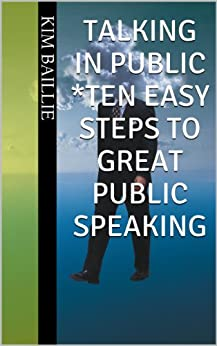 Talking In Public - Ten Easy Steps To Great Public Speaking (English Edition) di [Baillie, Kim]