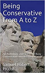 Being Conservative from A to Z: An Anthology and Guide  for Busy Conservative-Minded People (English Edition)