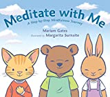 Meditate with Me: A Step-By-Step Mindfulness Journey