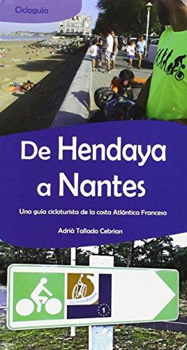 De Hendaya a Nantes. Una guía cicloturista de la costa Atlántica Francesa. (Guias Deportivas) por Adrià Tallada Cebrian