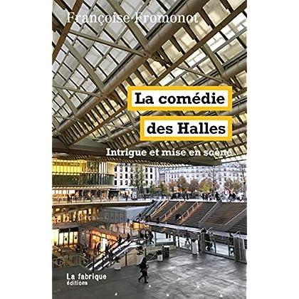 La Comédie des Halles: Intrigue et mise en scène