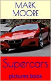 Supercars: pictures book (English Edition)