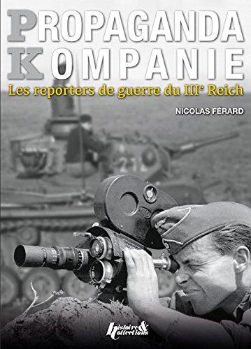 PROPAGANDA KOMPANIEN REPORTERS DU IIIè REICH (FR)