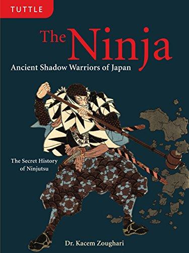 The Ninja: Ancient Shadow Warriors of Japan (The Secret History of Ninjutsu) por Kacem Zoughari