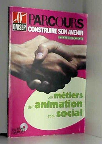 Les métiers de l'animation et du social par ONISEP