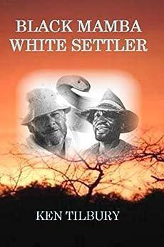 Black Mamba White Settler (Tom Owen Book 1) by [Tilbury, Ken]