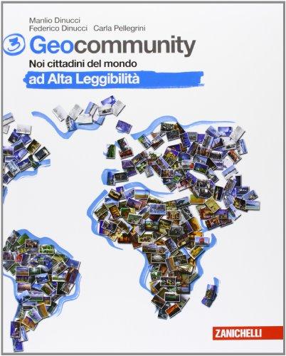 Geocommunity. Ad alta leggibilit. Noi cittadini del mondo. Per la Scuola media: 3