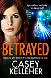 The Betrayed by Casey Kelleher